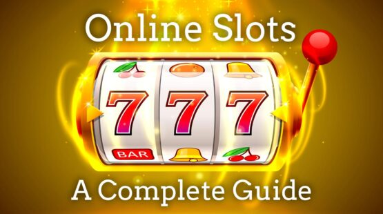 ONLINE CASINO SLOTS – A COMPLETE GUIDE